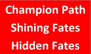 Champion Path/Shininig Fates/Hidden Fates