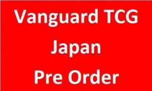 Vanguard TCG (Japan) (Pre Order)