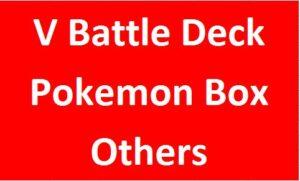 V Battle Deck/Pokemon Box/Others